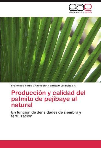 Producción y calidad del palmito de pejibaye al natural: En función de densidades de siembra y fertilización