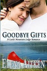 Goodbye Gifts: A Castle Mountain Lodge Romance: Volume 5 (Castle Mountain Lodge Series) by Elena Aitken (2013-11-15)