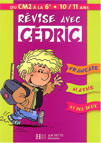 Révise avec Cédric, du CM2 à la 6ème par D. Berlion