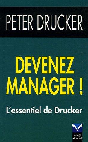 Devenez manager !: L'essentiel de Drucker