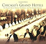 Chicago's Grand Hotels: The Palmer House, the Drake, and the Hilton Chicago