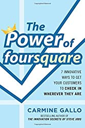 The Power of foursquare: 7 Innovative Ways to Get Your Customers to Check In Wherever They Are by Carmine Gallo (1-Oct-2011) Hardcover
