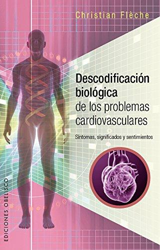 Descodificación Biológica Problemas Cardiovasculares (SALUD Y VIDA NATURAL)