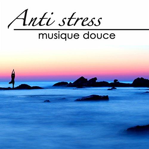 Anti Stress - Musique douce pour détente et relaxation, bien-être et massage