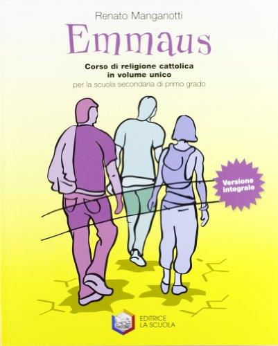 Emmaus. Volume unico. Con Vangeli e Atti degli apostoli. Per la Scuola media. Ediz. integrale