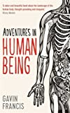 Adventures in Human Being (Wellcome) by Gavin Francis (2015-04-30)