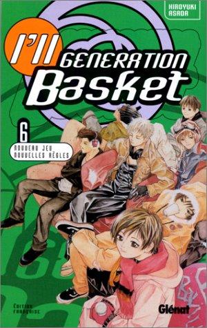 I'll Generation Basket, tome 6 : Nouveau Jeu, nouvelles règles