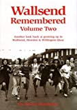 Wallsend Remembered: Volume 2