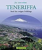 Teneriffa - Die Welt erleben: Faszinierender Reise Bildband - Ernst Wrba, Annette Meisen