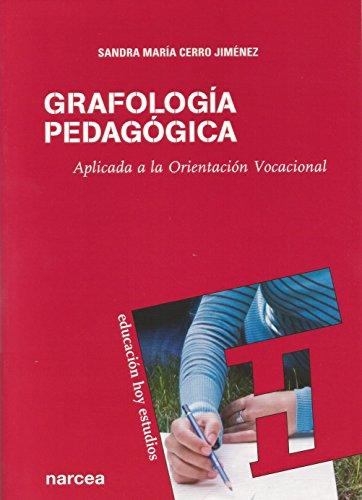 Grafología pedagógica: Aplicada a la Orientación Vocacional (Educación Hoy Estudios nº 117) por Sandra Cerro Jiménez