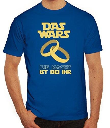Junggesellenabschieds JGA Hochzeit Herren T-Shirt Das Wars - Die Macht ist bei ihr Royal Blau
