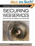 Securing Web Services: Practical Usag...