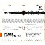 Mahler:Symphony No 6 [Daniel Harding , Symphonieorchester des Bayerischen Rundfunks ] [BR KLASSIK: 900132]