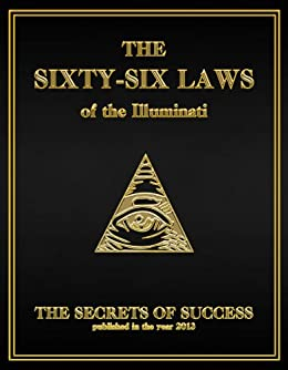 The 66 Laws of the Illuminati: The Secrets of Success by [Illuminati, The House of, Creative Works Holdings LLC]