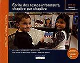 Telecharger Livres Ecrire des textes informatifs chapitre par chapitre Module 2 textes informatifs 6 et 7 ans (PDF,EPUB,MOBI) gratuits en Francaise
