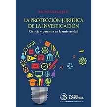 La protección jurídica de la investigación: Ciencia y patentes en la universidad (Spanish Edition)