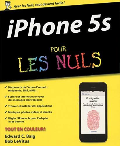 iPhone 5S Pour les Nuls par Edward C. BAIG