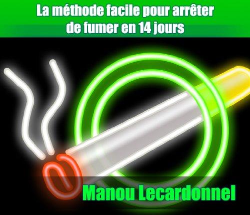Arrêter de fumer en 14 jours par Manou lecardonnel