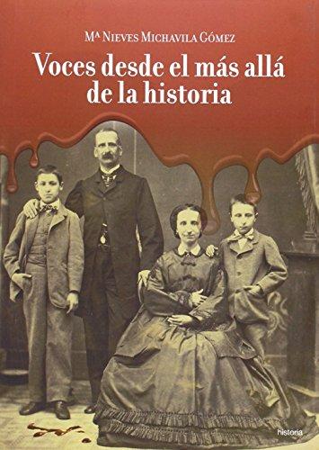 Voces Desde El Mas Alla De La Historia