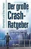 Der große Crash-Ratgeber: Was tun - vor, im und nach dem Crash?