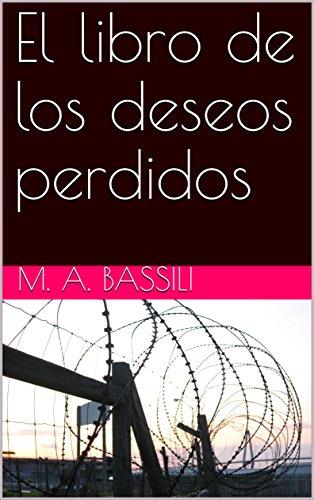 El libro de los deseos perdidos por M. A. Bassili