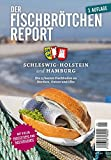 Der Fischbrötchen Report 2018: Für Schleswig-Holstein und Hamburg - Tilman Schuppius