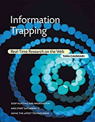 [(Information Trapping : Real-time Research on the Web)] [By (author) Tara Calishain] published on (December, 2006)