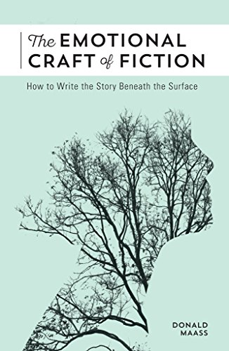 The Emotional Craft of Fiction: How to Write the Story Beneath the Surface por Donald Maass