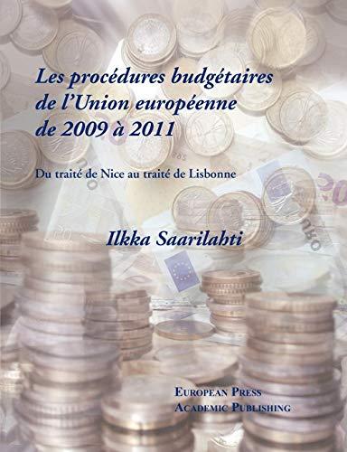 Les Procédures Budgétaires de l'Union Européenne de 2009 À 2011 - Du Traité de Nice Au Traité de Lisbonne