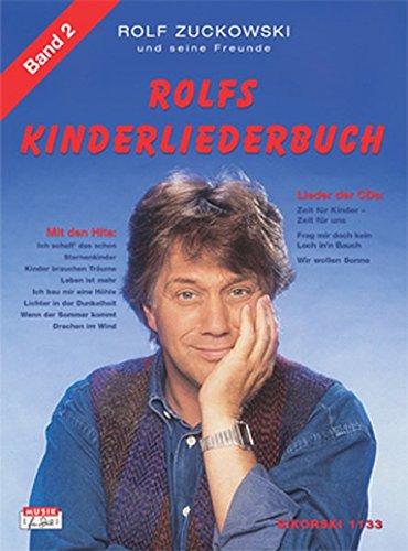 Rolfs Kinderliederbuch. Melodie, Akkorde, Gitarrengriffe: Rolfs Kinderliederbuch, Bd.2, Alle Lieder von Frag' mir doch kein Loch in'n Bauch, Zeit für Kinder - Zeit für uns, Wir wollen Sonne u. a.