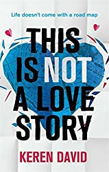This is Not a Love Story by Keren David (2015-05-07)
