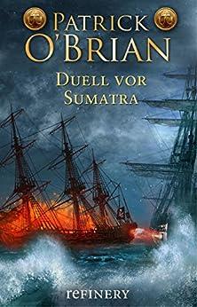 Duell vor Sumatra: Historischer Roman (Die Jack-Aubrey-Serie 3) (German Edition) di [O'Brian, Patrick]