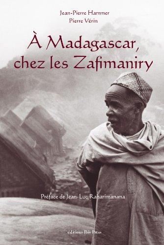 A Madagascar. Chez les Zafimariny