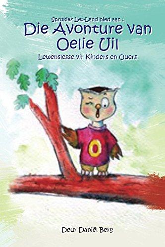 Die Avonture van Oelie Uil: Lewenslesse vir Kinders en Ouers (Afrikaans Edition) por Daniel Berg