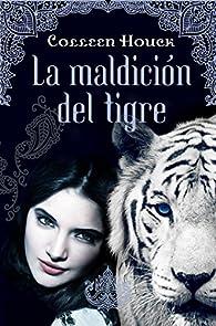 La maldición del tigre par Colleen Houck