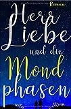 Herr Liebe und die Mondphasen