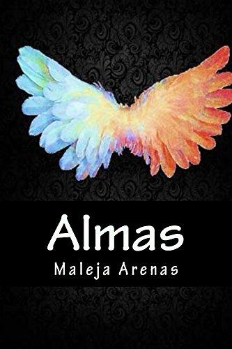 Almas (Entre el Cielo y el Infierno nº 1) por Maleja Arenas