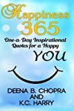 Happiness 365: One-a-Day Inspirational Quotes for a Happy YOU: Volume 1 (The Happiness 365 Inspirational Series)