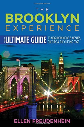 The Brooklyn Experience: The Ultimate Guide to Neighborhoods & Noshes, Culture & the Cutting Edge (Rivergate Regionals Collection) by Ellen Freudenheim (2016-05-20)