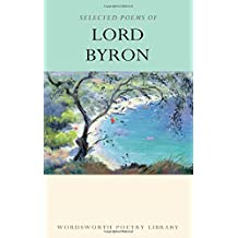 Selected Poems of Lord Byron Including Don Juan and other Poems (Wordsworth Poetry Library)