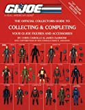 Collecting & Completing Your GI Joe Figures and Accessories