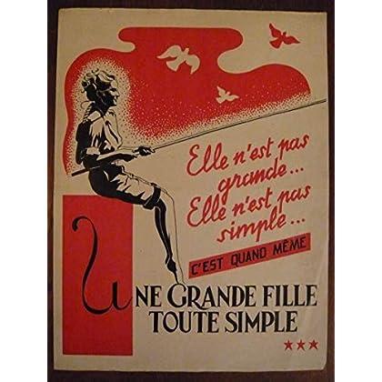 Dossier de presse de Une grande fille toute simple (1947) – 48x32cm - Film de Jacques Manuel avec M Sologne, R Rouleau, J Desailly – Photos N&B + résumé scénario – Bon état.