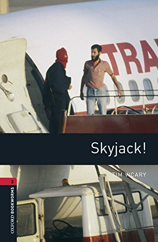 Oxford Bookworms Library: Oxford Bookworms 3. Skyjack! MP3 Pack por Tim Vicary