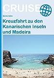 Kreuzfahrt zu den Kanarischen Inseln und Madeira (Cruise)