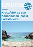 Kreuzfahrt zu den Kanarischen Inseln und Madeira (Cruise) - Martin Kohn