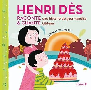 """Afficher """"Henri Dès raconte une histoire de gourmandise et chante Gâteau"""""""