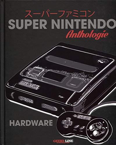 Super Nintendo Hardware Anthologie (L'histoire du Jeu Vidéo)