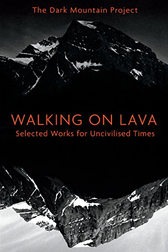 Walking on Lava: Selected Works for Uncivilised Times (English Edition)