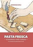 Pasta fresca al auténtico estilo italiano: Los secreto de la pasta hecha en casa (Libros con Miga nº 3)