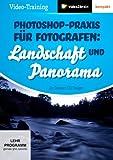 Photoshop-Praxis für Fotografen: Landschaft & Panorama